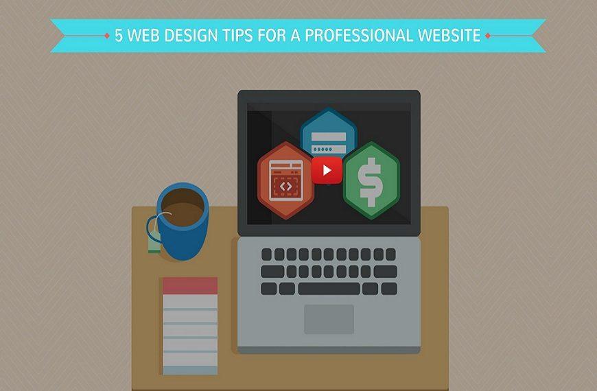 5 Web design Tips for Professional Website